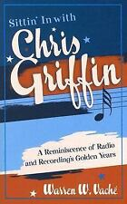 Sittin' in with Chris Griffin: A Reminiscence of Radio and Recording's-ExLibrary