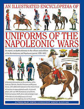 An Illustrated Encyclopedia of Uniforms of the Napoleonic Wars: Detailed Inform.