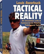 NEW Tactical Reality: Common-Sense Firearms Training and Tactics