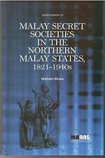 Malay Secret Societies in the Northern Malay States, 1821-1940 - Mahani Musa