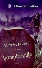Vampireville (Vampire Kisses 3) Ellen Schreiber Paperback