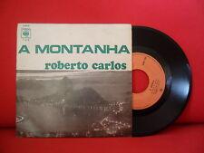 ROBERTO CARLOS A Montanha 7/45 RARE ANGOLA RELEASE UNIQUE PS Jovem Guarda NMINT