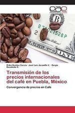 Transmision de Los Precios Internacionales Del Cafe en Puebla, Mexico by...