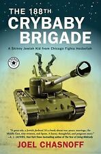 The 188th Crybaby Brigade: A Skinny Jewish Kid from Chicago Fights Hezbollah--A