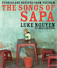 The Songs of Sapa: Stories and Recipes from Vietnam by Luke Nguyen (Hardback,...