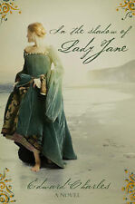 In the Shadow of Lady Jane by Edward Charles (Paperback, 2007)  Lady Jane Grey