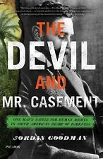 The Devil and Mr. Casement : One Man's Battle for Human Rights in South...
