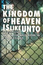 The Kingdom of Heaven Is Like Unto : Devotions for Those Who Work in...
