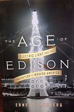 The Age of Edison: Electric Light and the Invention of Modern America new