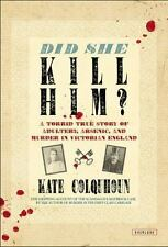 Did She Kill Him?: A Victorian Tale of Deception, Adultery, and Arseni-ExLibrary
