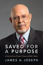 Saved for a Purpose: A Journey from Private Virtues to Public Values, Joseph, Ja