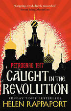 Caught in the Revolution: Petrograd, 1917, Rappaport, Helen, Very Good condition