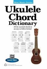 Mini Music Guides: Ukulele Chord Dictionary : All the Essential Chords in an...