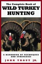The Complete Book of Wild Turkey Hunting-ExLibrary