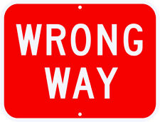 WRONG WAY SIGN REAL 3M Engineer Grade Reflective DOT Compliant 30 x 18