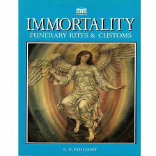 IMMORTALITY FUNERARY RITES & CUSTOMS by C E Vulliamy Paperback Book 1997