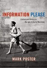 Information Please: Culture and Politics in the Age of Digital Machine-ExLibrary