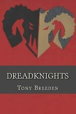 Dreadknights: Dreadknights : For the Love of the Game by Tony Breeden (2015,...