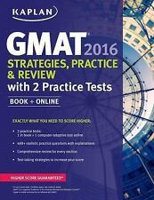 Kaplan GMAT 2016 Strategies, Practice, and Review with 2 Practice Tests: Book +