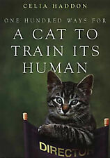 One Hundred Ways for a Cat to Train Its Human, Celia Haddon