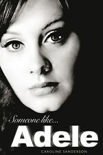Someone Like Adele by Caroline Sanderson Soft Cover Biography Bio Book 19 21