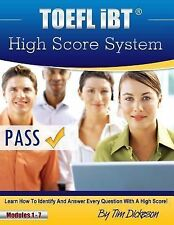 TOEFL iBT High Score System: Learn how to identify and answer every question wit