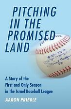 Pitching in the Promised Land : A Story of the First and Only Season in the...