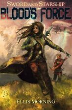 Blood's Force by Ellis Morning 2015 Fantasy Sword & Starship SIGNED PB Book NEW