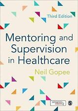 Mentoring and Supervision in Healthcare by Neil Gopee (2015, Hardcover)
