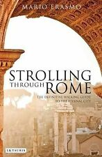 Strolling Through Rome: The Definitive Walking Guide to the Eternal City by...