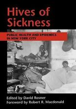 Hives of Sickness : Public Health and Epidemics in New York City (1995,...