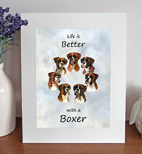 """Boxer 'Life is Better' 10"""" x 8"""" Mounted Picture Print Dog Image Fun Novelty Gift"""