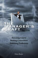 The Manager's Craft by Glenn A. Bassett (2013, Paperback)