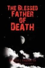 The Blessed Father of Death Urban, Joseph J. III Hardcover
