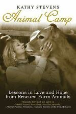 Animal Camp: Lessons in Love and Hope from Rescued Farm Animals Stevens, Kathy