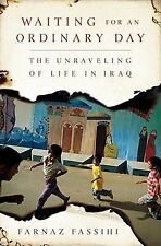 Waiting for an Ordinary Day: The Unraveling of Life in Iraq-ExLibrary