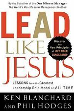 Lead Like Jesus: Lessons from the Greatest Leadership Role Model  of A-ExLibrary