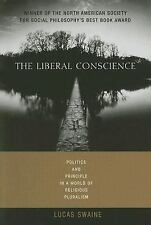 The Liberal Conscience: Politics and Principle in a World of Religious Pluralism