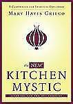 The New Kitchen Mystic : A Companion for Spiritual Explorers by Mary Hayes...