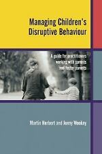 Managing Children's Disruptive Behaviour: A Guide for Practitioners Working with