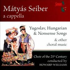 M ty s Seiber: Yugoslav, Hungarian & Nonsens Songse & Other Choral Music (CD,...