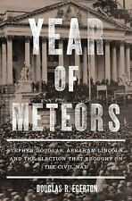 Year of Meteors: Stephen Douglas, Abraham Lincoln, and the Election th-ExLibrary