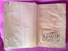 LIBRO DE ALBEITERIA EN EL QUAL SE TRATA EL CAVALLO, MULO Y IUMENTO, Y DE SUS MIE