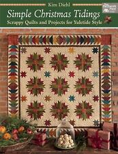Simple Christmas Tidings : Scrappy Quilts and Projects for Yuletide Style by...