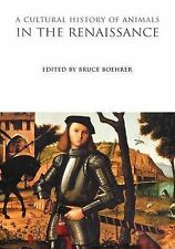 A Cultural History of Animals in the Renaissance: 3 (The Cultural Histories), ,
