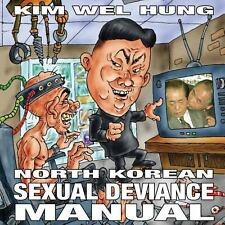 North Korean Sexual Deviance Manual by Kim Hung (2013, Paperback)