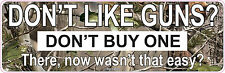 Don't Like Guns Don't Buy One Vinyl Sticker Pro Gun Decal Camo