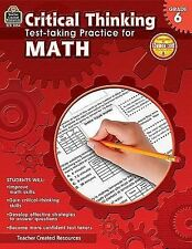 Critical Thinking: Test-Taking Practice for Math Grade 6 by Sandra Cook...