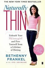 Naturally Thin: Unleash Your SkinnyGirl and Free Yourself from a Lifetime of Die