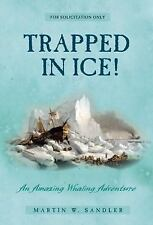 Trapped In Ice!: An Amazing True Whaling Adventure-ExLibrary